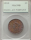 1818 1C MS63 Red and Brown PCGS. PCGS Population: (141/49). NGC Census: (60/51). CDN: $760 Whsle. Bid for problem-free N...