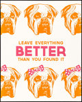 """Movie Posters:Miscellaneous, Facebook Motivational Poster (Facebook, 2010s). Screen Print Poster (16"""" X 20"""") """"Leave Everything Better Than You Found It.""""..."""