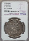 Trade Dollars, 1878-CC T$1 -- Rim Damage -- NGC Details. XF NGC Census: (4/63). PCGS Population: (36/98). CDN: $3,500 Whsle. Bid for probl...