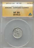 1873-CC 10C Arrows, F-101, R.4 -- Corroded, Cleaned -- ANACS. VF30 Details