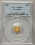 California Fractional Gold , 1881 50C Indian Round 50 Cents, BG-1069, High R.4, MS62 PCGS. PCGSPopulation: (12/34). NGC Census: (4/1). ...