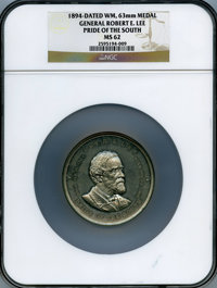 1894-Dated WM, GENERAL ROBERT E. LEE, PRIDE OF THE SOUTH, MS62 NGC. 63 mm MEDAL. NGC Census: (9/19). PCGS Population: (0...