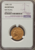 Indian Half Eagles, 1908-S $5 -- Rim Filing -- NGC Details. AU....