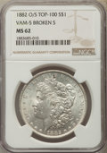 Morgan Dollars, 1882-O/S $1 O/S Broken, VAM-5, MS62 NGC. A Top 100 Variety. PCGS Population: (47/33). MS62. ...