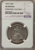 Seated Half Dollars: , 1876-S 50C -- Improperly Cleaned -- NGC Details. AU. NGC Census: (6/154). PCGS Population: (30/219). CDN: $180 Whsle. Bid f...