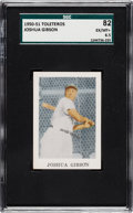 "Baseball Cards:Singles (1950-1959), 1950-51 Toleteros Joshua ""Josh"" Gibson SGC 82 EX/NM+ 6.5 - Pop One,Two Higher...."