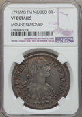 Mexico, Mexico: Charles IV 8 Reales 1793 Mo-FM VF Details (Mount Removed)NGC,...