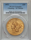 Liberty Double Eagles, 1852 $20 -- Cleaning -- PCGS Genuine. AU Details.. NGC Census: (222/1041). PCGS Population: (142/463). CDN: $2,400 Whsle. B...