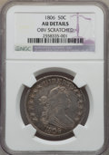 Early Half Dollars, 1806 50C Pointed 6, Stem, O-120, T-28, R.3 -- Obverse Scratched --NGC Details. AU....
