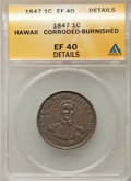 Coins of Hawaii , 1847 1C Hawaii Cent -- Corroded, Burnished -- ANACS. XF40 Details.NGC Census: (4/303). PCGS Population: (17/421). CDN: $40...