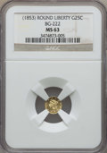 California Fractional Gold , Undated 25C Liberty Round 25 Cents, BG-222, R.2, MS63 NGC. NGCCensus: (38/53). PCGS Population: (121/120). ...