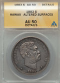 Coins of Hawaii , 1883 $1 Hawaii Dollar -- Altered Surfaces -- ANACS. AU50 Details. NGC Census: (35/202). PCGS Population: (76/223). CDN: $80...