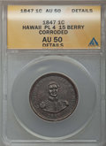 Coins of Hawaii , 1847 1C Hawaii Cent -- Corroded -- ANACS. AU50 Details. NGC Census:(10/271). PCGS Population: (32/367). CDN: $550 Whsle. B...