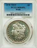 1878 7/8TF $1 Weak MS64 Prooflike PCGS. PCGS Population: (25/7). NGC Census: (0/0). MS64. ...(PCGS# 7071)