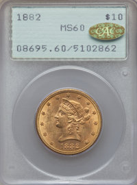 1882 $10 MS60 PCGS. Gold CAC. PCGS Population: (978/6537). NGC Census: (1184/12271). CDN: $650 Whsle. Bid for problem-fr...