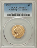Indian Half Eagles, 1909 $5 -- Cleaning -- PCGS Genuine. AU Details. NGC Census:(17/6874). PCGS Population: (113/4927). CDN: $380 Whsle. Bid f...