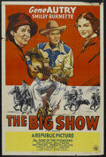 "Movie Posters:Western, The Big Show (Republic, R-1940s). One Sheet (27"" X 41""). Western Musical. Starring Gene Autry, Smiley Burnette, Kay Hughes a..."