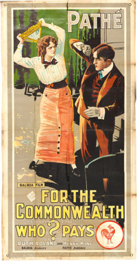 """Who Pays? (Pathé, 1915). Three Sheet (40"""" X 78"""") Chapter 9 -- """"For the Commonwealth."""" Serial..."""