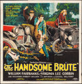 "Movie Posters:Action, The Handsome Brute (Columbia, 1925). Six Sheet (78.5"" X 80"").Action.. ..."