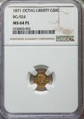 California Fractional Gold: , 1871 50C Liberty Octagonal 50 Cents, BG-924, R.3, MS64 ProoflikeNGC. NGC Census: (6/6). ...