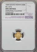 California Fractional Gold , 1868 50C Indian Round 50 Cents, BG-1073, High R.7 -- ImproperlyCleaned -- NGC Details. Unc....