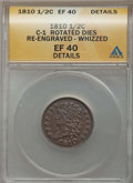 1810 1/2 C C-1 -- Rotated Dies, Re-Engraved, Whizzed -- ANACS. XF40 Details. NGC Census: (0/0). PCGS Population: (16/68...