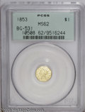 California Fractional Gold: , 1853 $1 Liberty Octagonal 1 Dollar, BG-531, R.4, MS62 PCGS. A wellstruck and lustrous canary-gold representative. The port...