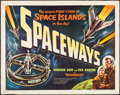 "Movie Posters:Science Fiction, Spaceways (Lippert, 1953). Half Sheet (22"" X 28"") Style A. ScienceFiction.. ..."