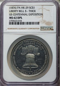 So-Called Dollars, (1876) U.S. Centennial Exposition, Liberty Bell, Thick, HK-29, MS62 Deep Mirror Prooflike NGC....