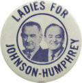 "Political:Pinback Buttons (1896-present), Ladies for Johnson - Humphrey Jugate 1½"" Pinback. A rare button from the 1964 presidential campaign with a quaint and somewh..."