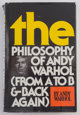 Andy Warhol (1928-1987) The Philosophy of Andy Warhol (From A to B & Back Again), 1975 Hardcover Book First Edit...