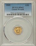 Gold Dollars, 1849 G$1 Closed Wreath MS62 PCGS. PCGS Population: (46/137). NGC Census: (113/183). CDN: $750 Whsle. Bid for problem-free N...