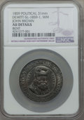 U.S. Presidents & Statesmen, 1859 John Brown, DeWitt-SL-1859-1, -- Bent -- NGC Details. AU.White Metal....