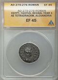 Ancients:Roman Provincial , Ancients: EGYPT. Alexandria. Tacitus (AD 275-276). BI tetradrachm.ANACS EF 45....