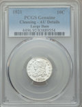 Bust Dimes: , 1821 10C Large Date -- Cleaning -- PCGS Genuine. AU Details. NGCCensus: (8/119). PCGS Population: (16/130). CDN: $650 Whsl...