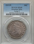 Bust Half Dollars, 1819/8 50C Large 9, O-103a, R.4, XF45 PCGS. PCGS Population: (4/4). NGC Census: (1/9).. From The Southeast Kansas Colle...