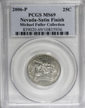 Statehood Quarters, 2006-P 25C Nevada Satin Finish MS69 PCGS. Michael Fuller Collection. (#39020)...