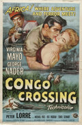 "Movie Posters:Adventure, Congo Crossing (Universal International, 1956). One Sheet (27"" X41""). With no extradition laws, Congotanga, West Africa has..."