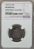 Seated Quarters, 1875-CC 25C -- Improperly Cleaned -- NGC Details. AU. NGC Census: (0/31). PCGS Population: (3/44). CDN: $1,500 Whsle. Bid f...