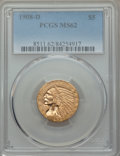 Indian Half Eagles: , 1908-D $5 MS62 PCGS. PCGS Population: (981/1797). NGC Census:(840/1444). CDN: $650 Whsle. Bid for problem-free NGC/PCGS MS...