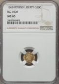 California Fractional Gold , 1868 50C Liberty Round 50 Cents, BG-1008, R.5, MS65 NGC. NGCCensus: (2/3). PCGS Population: (6/1). ...