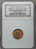Errors, 1945 1C Lincoln Cent -- Struck on a Neth E.I. 1/2C planchet -- MS64 Red & Brown NGC. 2.3 Gr....