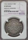 Angola, Angola: Portuguese Colony 10 Macutas 1763 VF Details (SurfaceHairlines) NGC,...