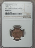 Civil War Merchants, 1863 Fox & Smith Merchants, Pontiac MI, F-770A-2a, MS63 BrownNGC....
