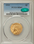 Indian Half Eagles: , 1915 $5 MS63 PCGS. CAC. PCGS Population: (943/554). NGC Census:(652/546). CDN: $740 Whsle. Bid for problem-free NGC/PCGS M...