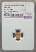 California Fractional Gold , 1871 50C Liberty Round 50 Cents, BG-1041, High R.6, -- MountRemoved -- Details NGC. XF. NGC Census: (0/5). PCGS Population...