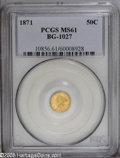 California Fractional Gold: , 1871 50C Liberty Round 50 Cents, BG-1027, R.3, MS61 PCGS. PCGSPopulation (23/45). (#10856)...