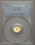 California Fractional Gold , 1875/3 50C Indian Round 50 Cents, BG-1058, R.3, MS63 PCGS. PCGSPopulation: (44/17). NGC Census: (6/0). ...