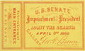 Political:Presidential Relics, Andrew Johnson Impeachment Trial Ticket....