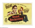 "Movie Posters:Film Noir, Dead Reckoning (Columbia, R-1955). Half Sheet (22"" X 28""). Asoldier runs away rather than receive the Medal of Honor, so hi..."